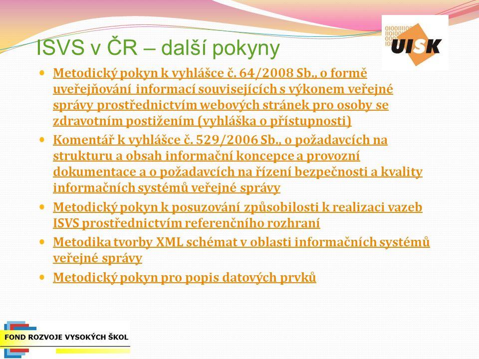ISVS v ČR – další pokyny Metodický pokyn k vyhlášce č.