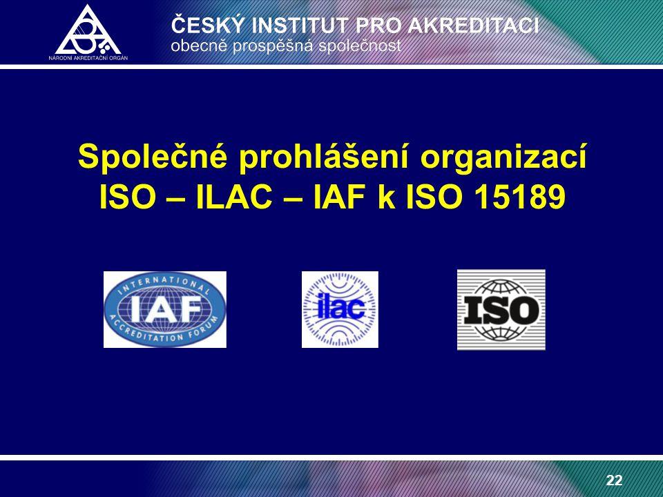 22 Společné prohlášení organizací ISO – ILAC – IAF k ISO 15189