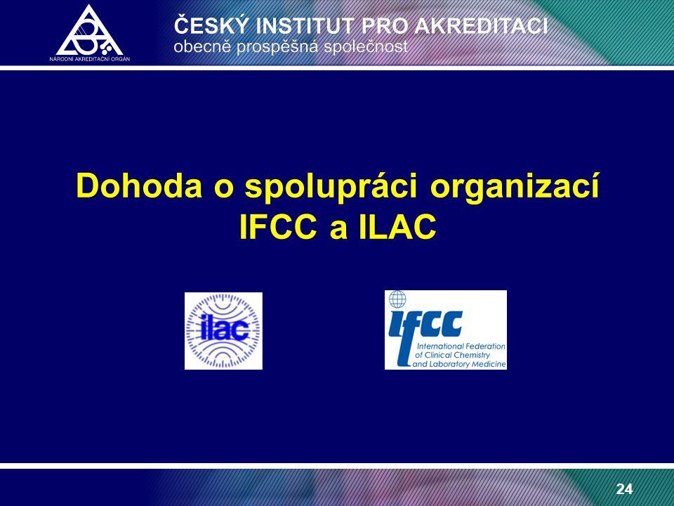 24 Dohoda o spolupráci organizací IFCC a ILAC