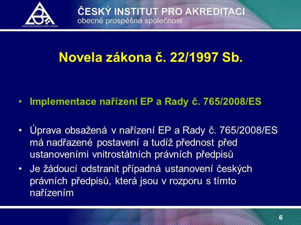 6 Novela zákona č. 22/1997 Sb. Implementace nařízení EP a Rady č.