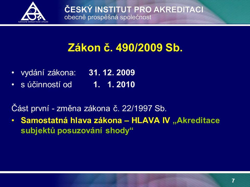 7 Zákon č. 490/2009 Sb. vydání zákona: 31. 12. 2009 s účinností od 1.