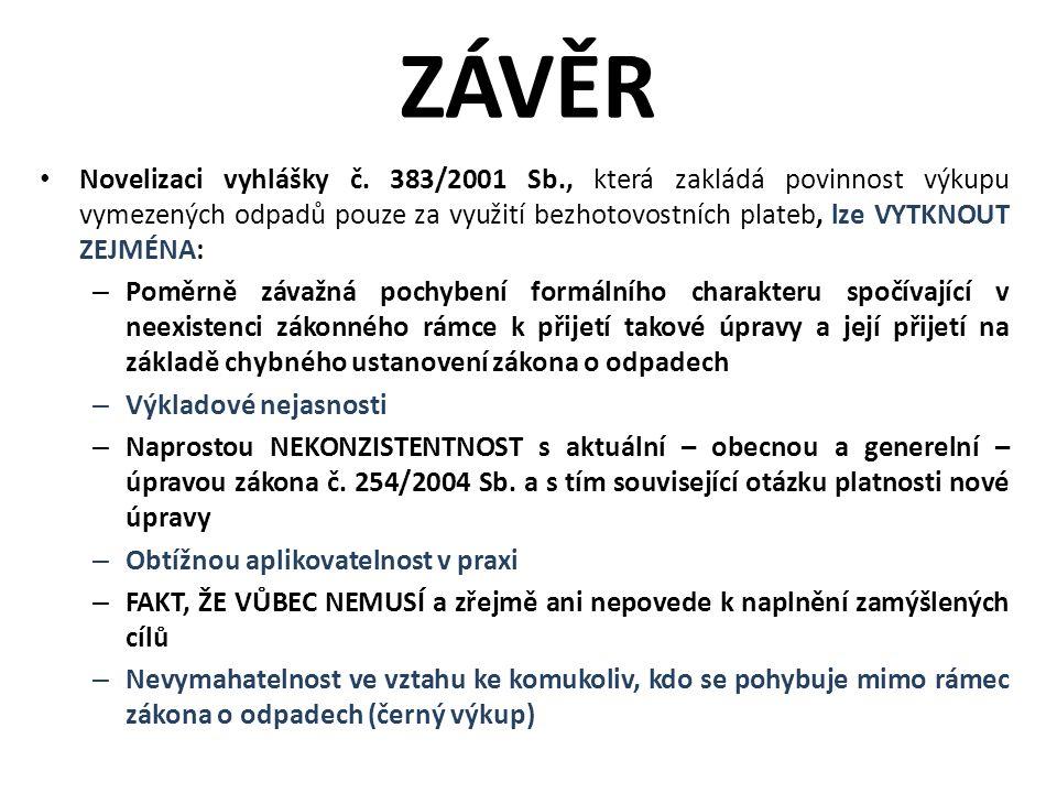 ZÁVĚR Novelizaci vyhlášky č.