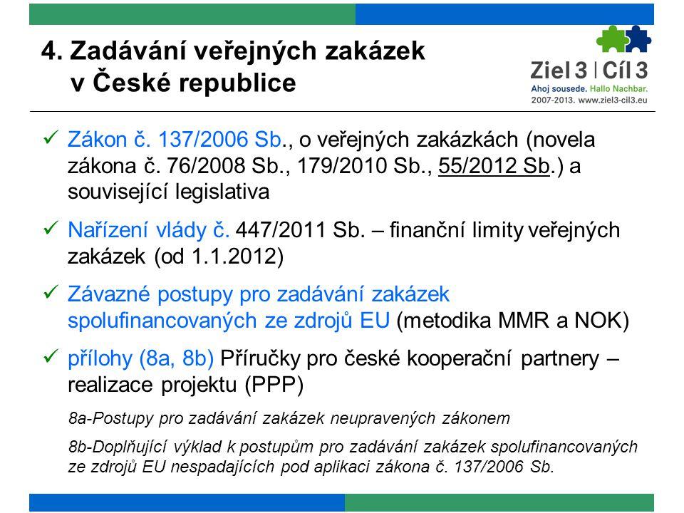 4. Zadávání veřejných zakázek v České republice Zákon č.