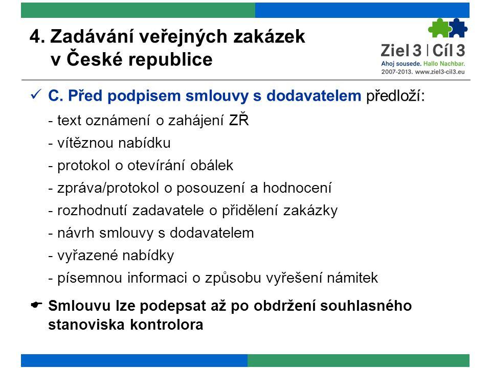 4. Zadávání veřejných zakázek v České republice C.