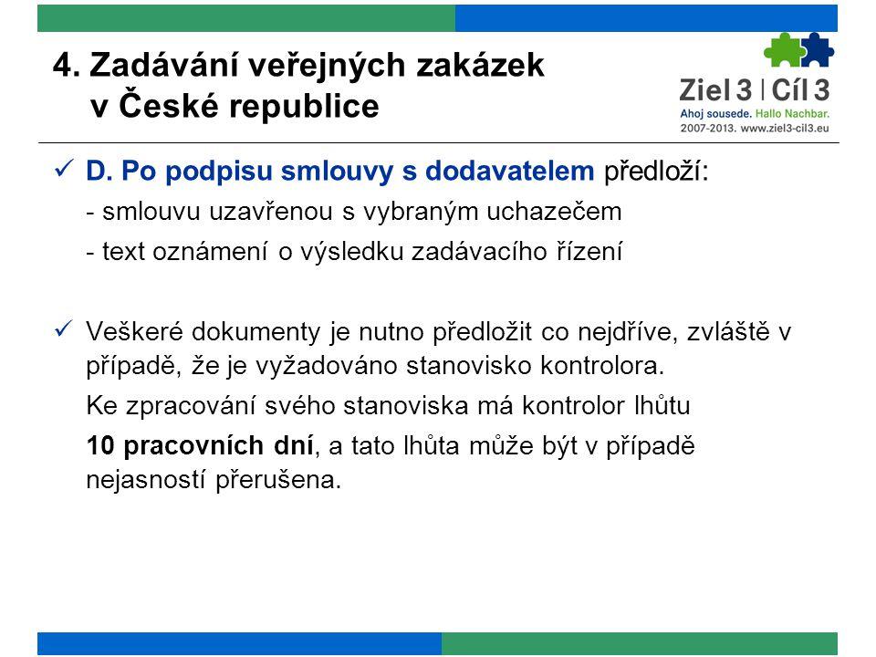 4. Zadávání veřejných zakázek v České republice D.