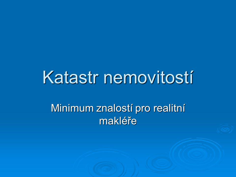 Katastr nemovitostí Minimum znalostí pro realitní makléře