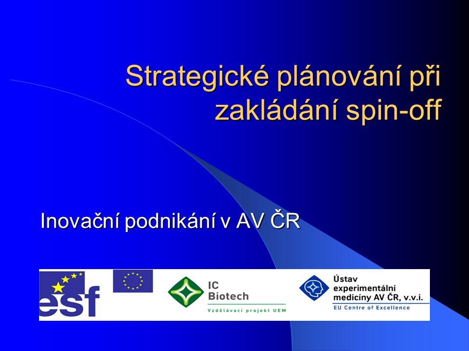 Strategické plánování při zakládání spin-off Inovační podnikání v AV ČR