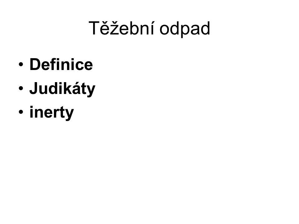 Těžební odpad Definice Judikáty inerty