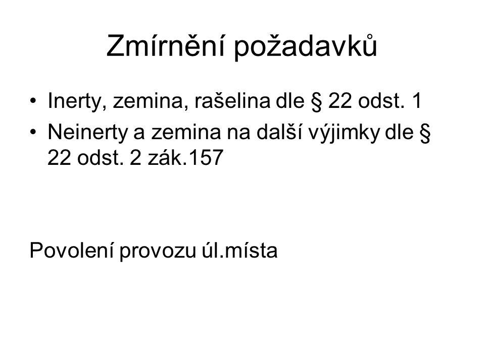 Zmírnění požadavků Inerty, zemina, rašelina dle § 22 odst.