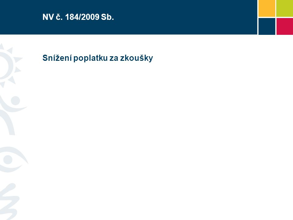 NV č. 184/2009 Sb. Snížení poplatku za zkoušky