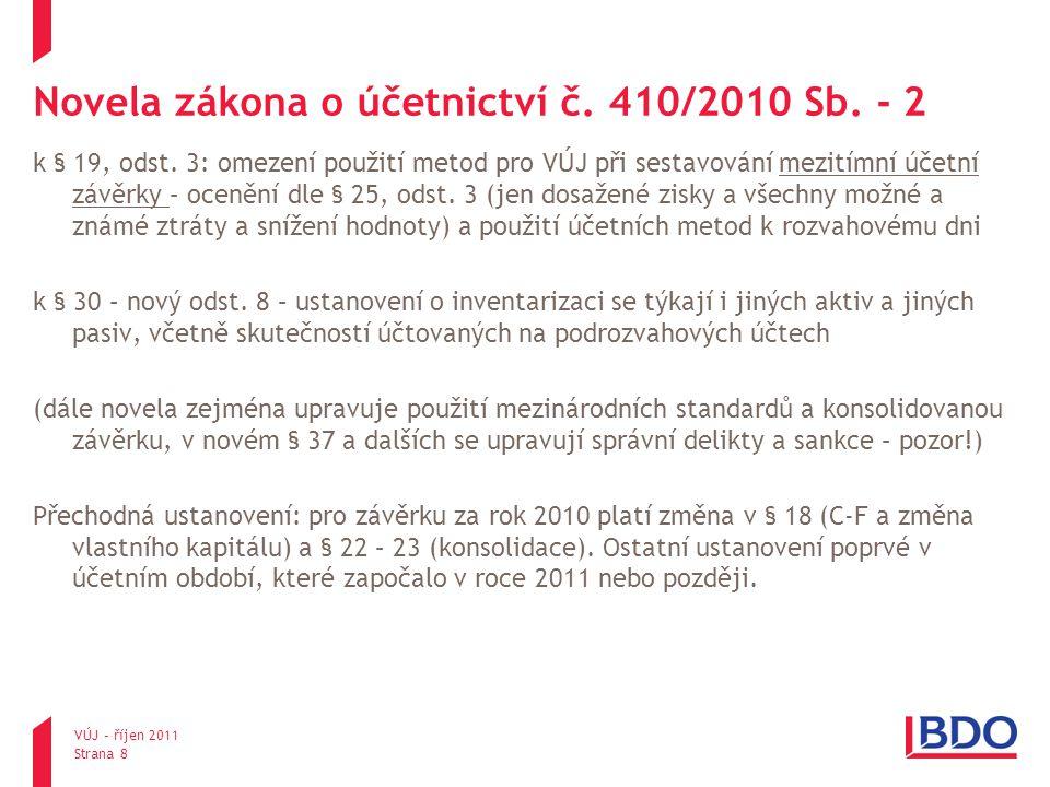 Novela zákona o účetnictví č. 410/2010 Sb. - 2 k § 19, odst. 3: omezení použití metod pro VÚJ při sestavování mezitímní účetní závěrky – ocenění dle §