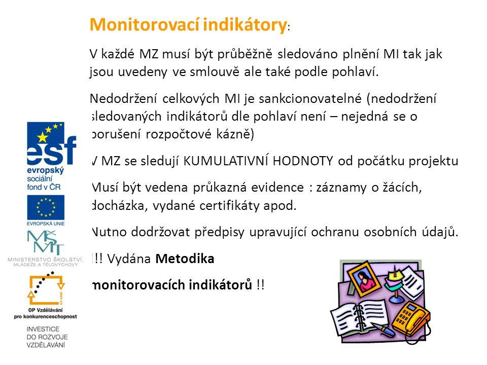 Monitorovací indikátory : V každé MZ musí být průběžně sledováno plnění MI tak jak jsou uvedeny ve smlouvě ale také podle pohlaví.