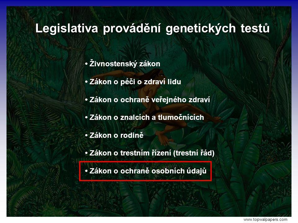 Legislativa provádění genetických testů Živnostenský zákon Zákon o péči o zdraví lidu Zákon o ochraně veřejného zdraví Zákon o znalcích a tlumočnících