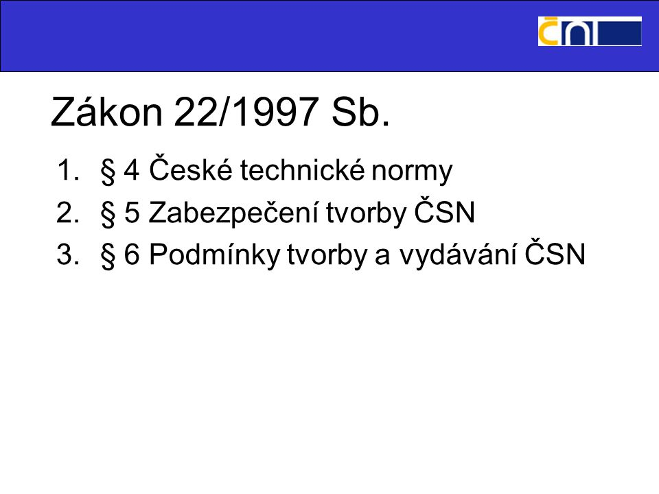 Postavení ČSN zákon č.65/1965 Sb.