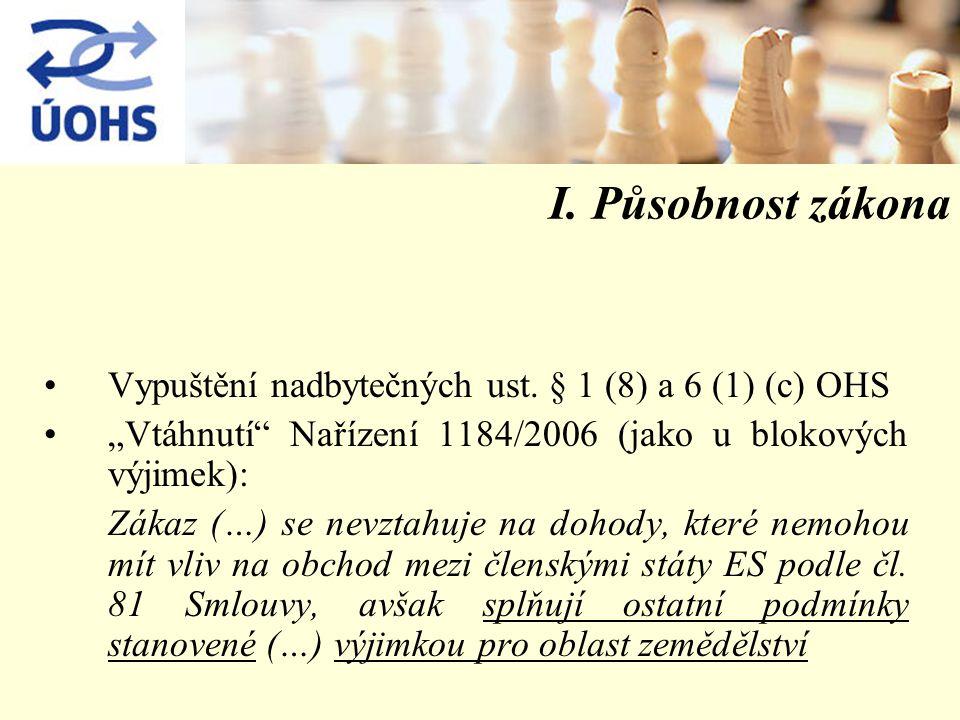 I. Působnost zákona Vypuštění nadbytečných ust.