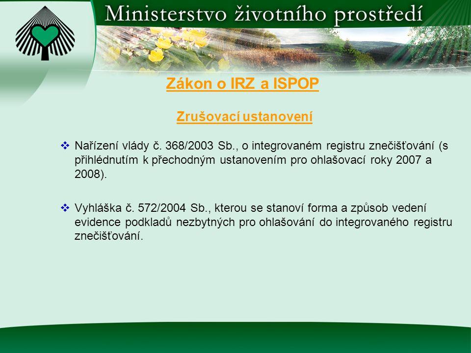 Zrušovací ustanovení  Nařízení vlády č. 368/2003 Sb., o integrovaném registru znečišťování (s přihlédnutím k přechodným ustanovením pro ohlašovací ro