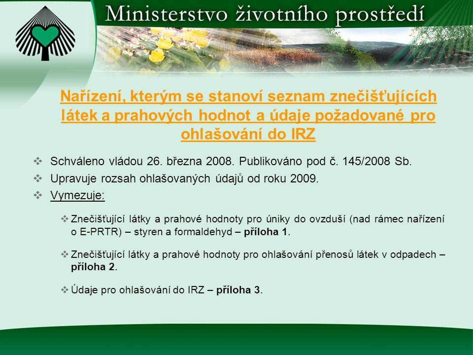 Nařízení, kterým se stanoví seznam znečišťujících látek a prahových hodnot a údaje požadované pro ohlašování do IRZ  Schváleno vládou 26. března 2008