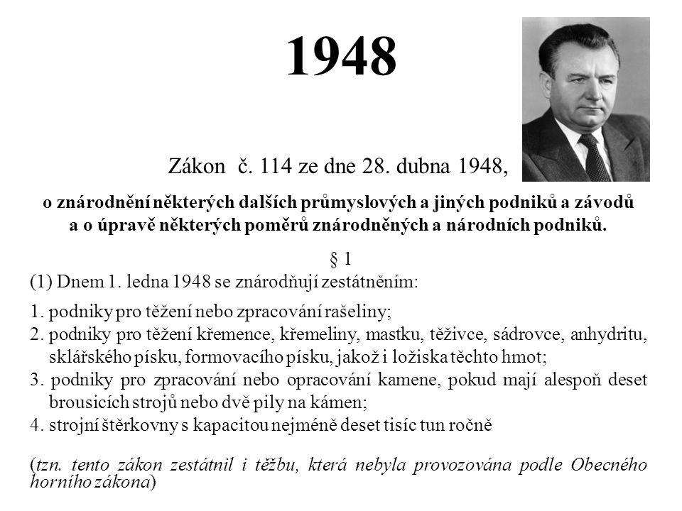 1948 Zákon č. 114 ze dne 28. dubna 1948, o znárodnění některých dalších průmyslových a jiných podniků a závodů a o úpravě některých poměrů znárodněnýc