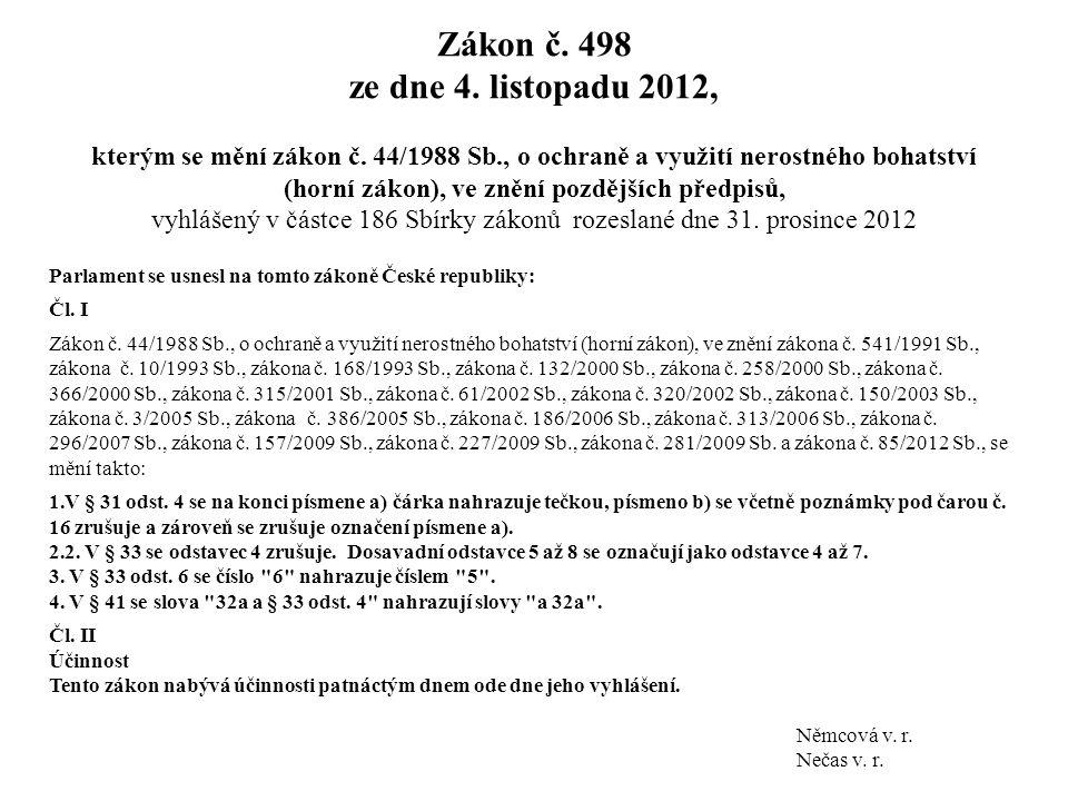 Zákon č. 498 ze dne 4. listopadu 2012, kterým se mění zákon č. 44/1988 Sb., o ochraně a využití nerostného bohatství (horní zákon), ve znění pozdějšíc