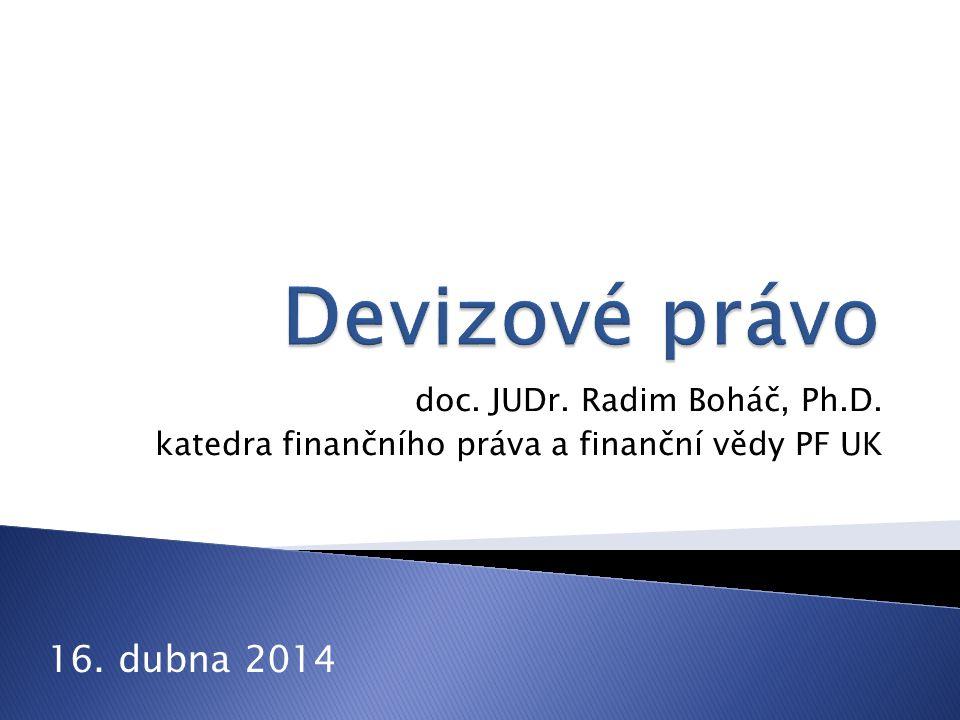 doc. JUDr. Radim Boháč, Ph.D. katedra finančního práva a finanční vědy PF UK 16. dubna 2014