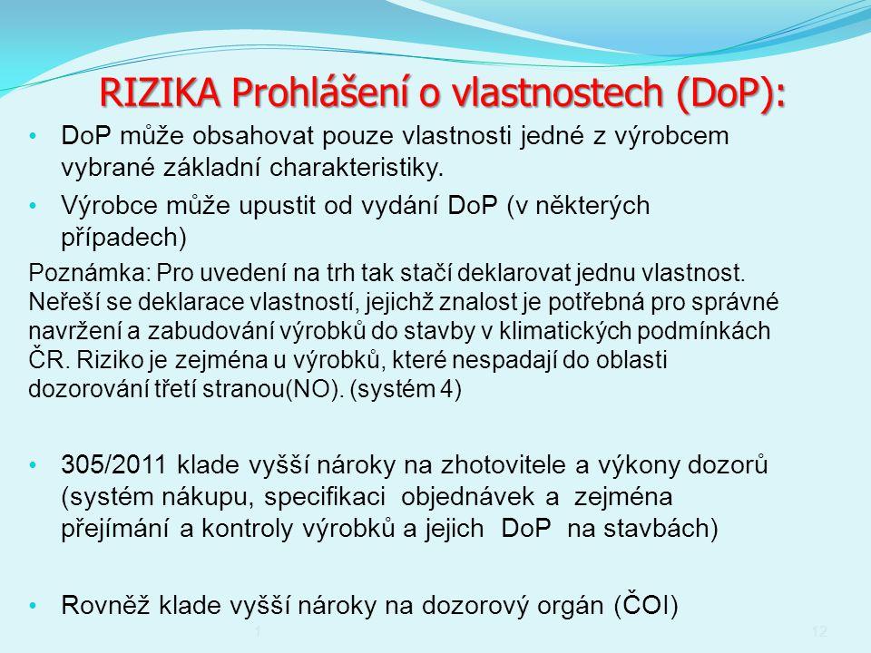 DoP může obsahovat pouze vlastnosti jedné z výrobcem vybrané základní charakteristiky.