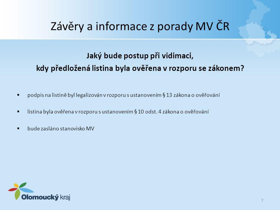 Závěry a informace z porady MV ČR Jaký bude postup při vidimaci, kdy předložená listina byla ověřena v rozporu se zákonem?  podpis na listině byl leg