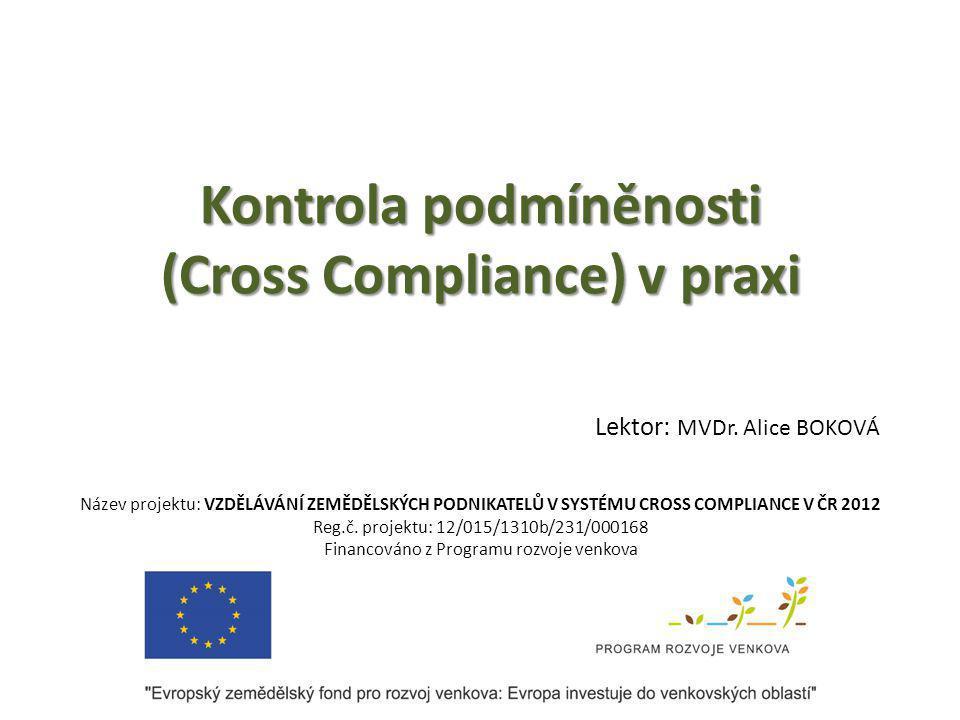 """Cross Compliance překlad - Kontrola podmíněnosti používané ekvivalenty """"křížová shoda či """"křížové plnění Kontrola podmíněnosti poskytováni přímých plateb a podpor je """"podmíněno dodržováním vybraných legislativních předpisů Analýza rizik část procesu výběru zemědělského subjektu ke kontrole, založena na vyhodnocení rizik Vysvětlení pojmů…"""