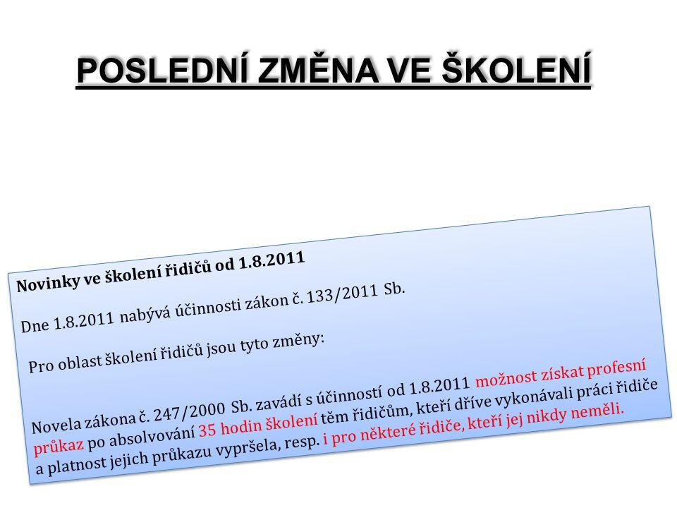 Novinky ve školení řidičů od 1.8.2011 Dne 1.8.2011 nabývá účinnosti zákon č.