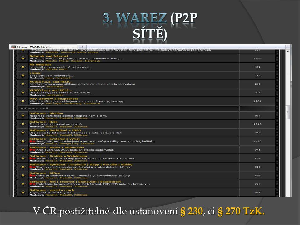 V ČR postižitelné dle ustanovení § 230, či § 270 TzK.