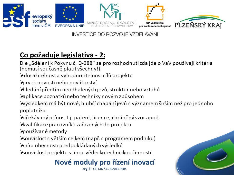"""Nové moduly pro řízení inovací reg. č.: CZ.1.07/3.2.02/03.0006 Co požaduje legislativa - 2: Dle """"Sdělení k Pokynu č. D-288"""" se pro rozhodnutí zda jde"""