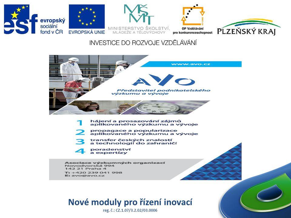 Nové moduly pro řízení inovací reg. č.: CZ.1.07/3.2.02/03.0006