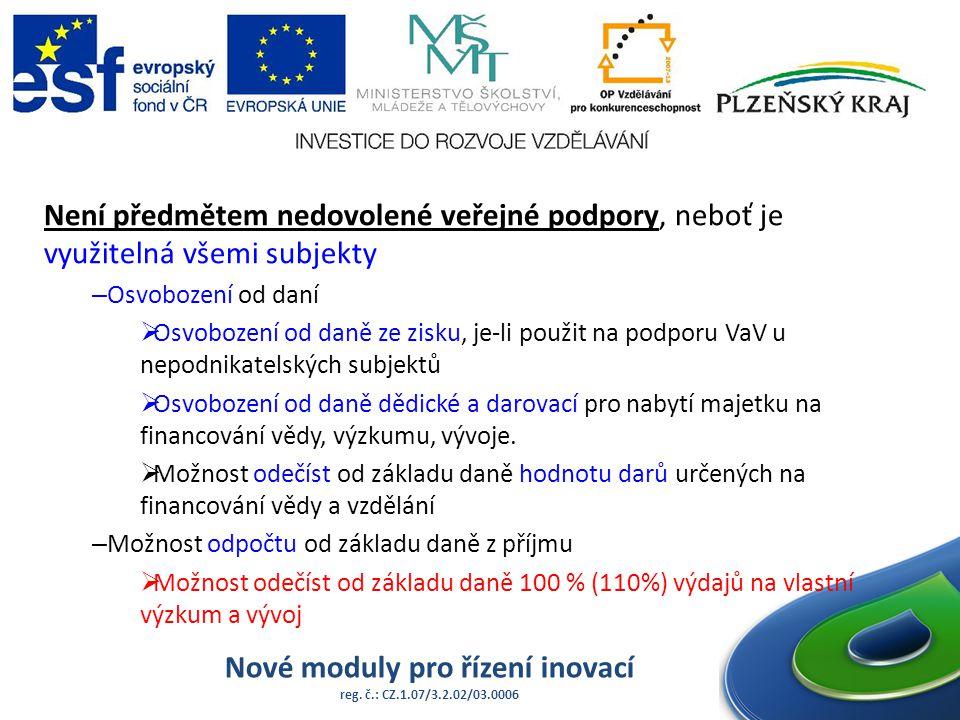 Nové moduly pro řízení inovací reg. č.: CZ.1.07/3.2.02/03.0006 Není předmětem nedovolené veřejné podpory, neboť je využitelná všemi subjekty – Osvoboz