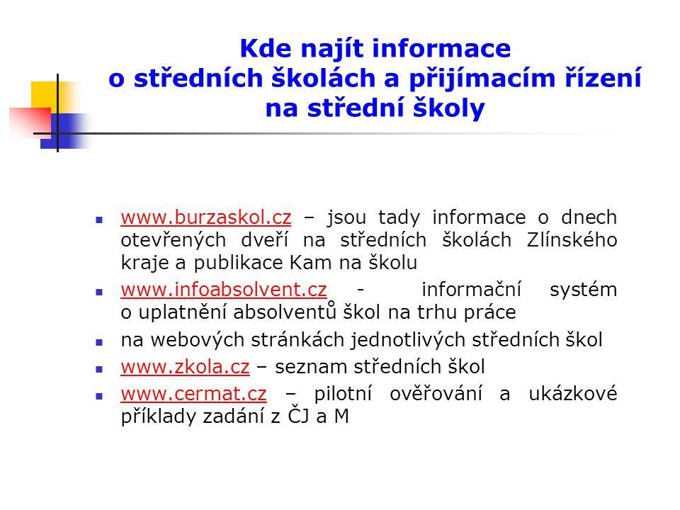 Kde najít informace o středních školách a přijímacím řízení na střední školy www.burzaskol.cz – jsou tady informace o dnech otevřených dveří na středn