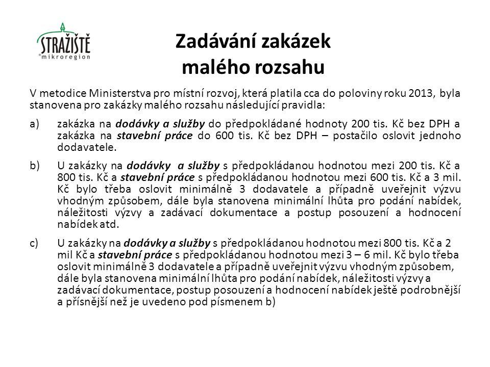 V metodice Ministerstva pro místní rozvoj, která platila cca do poloviny roku 2013, byla stanovena pro zakázky malého rozsahu následující pravidla: a)