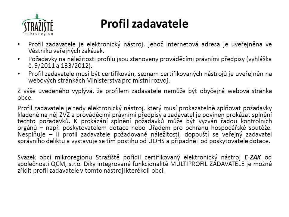 Profil zadavatele Profil zadavatele je elektronický nástroj, jehož internetová adresa je uveřejněna ve Věstníku veřejných zakázek. Požadavky na náleži