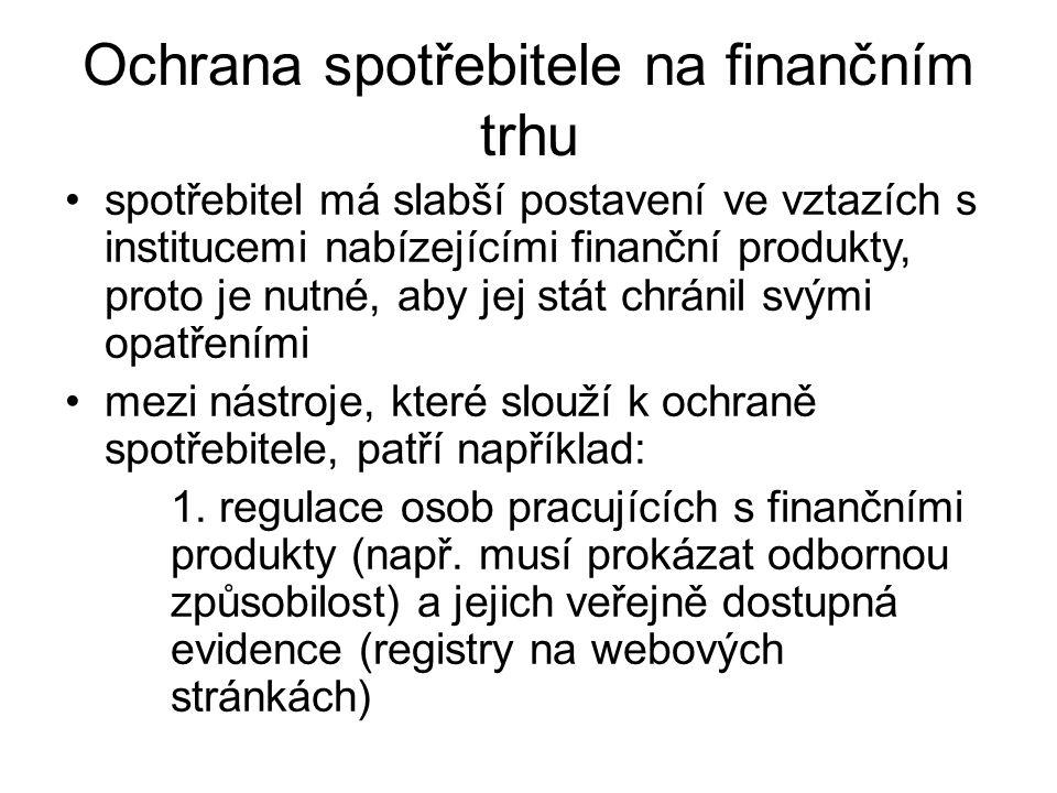 2.regulace náležitostí u smluv týkajících se finančních produktů 3.