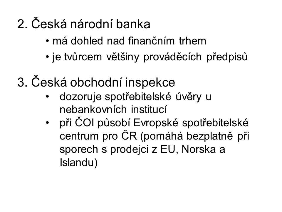 2. Česká národní banka má dohled nad finančním trhem je tvůrcem většiny prováděcích předpisů 3.
