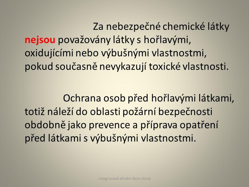 Za nebezpečné chemické látky nejsou považovány látky s hořlavými, oxidujícími nebo výbušnými vlastnostmi, pokud současně nevykazují toxické vlastnosti