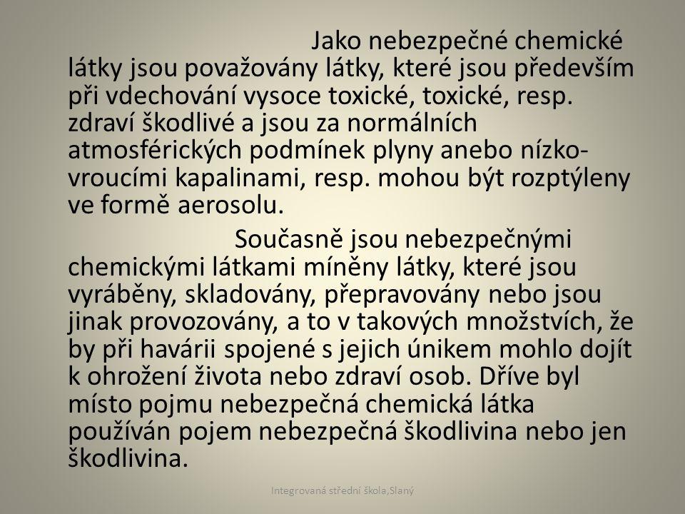 Jako nebezpečné chemické látky jsou považovány látky, které jsou především při vdechování vysoce toxické, toxické, resp. zdraví škodlivé a jsou za nor