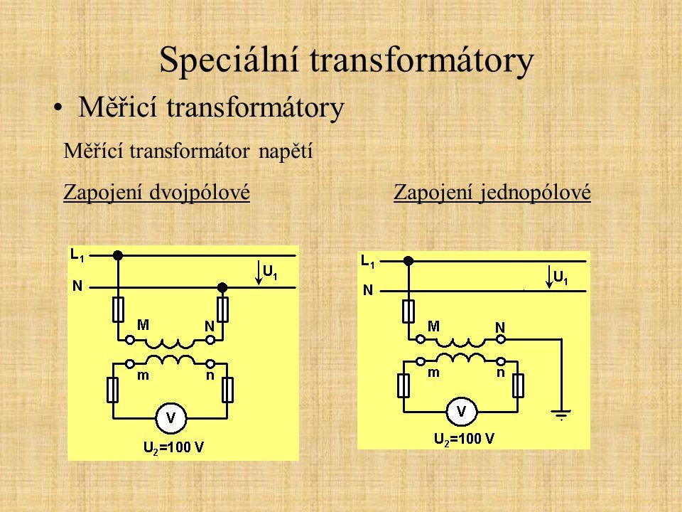 Speciální transformátory Měřicí transformátory Měřící transformátor napětí Zapojení dvojpólové Zapojení jednopólové