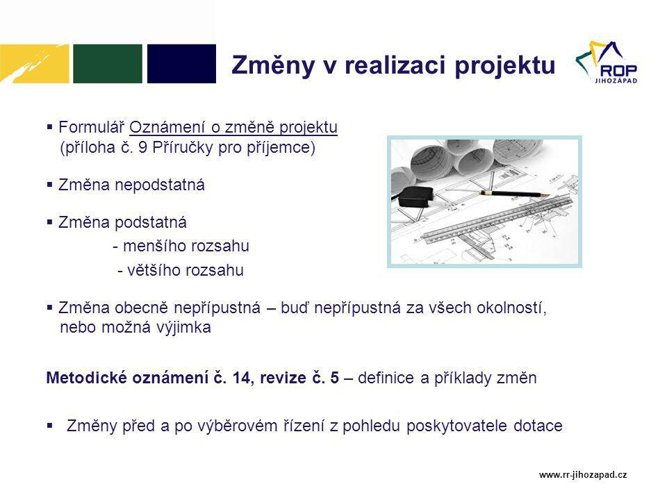 www.rr-jihozapad.cz Změny v realizaci projektu  Formulář Oznámení o změně projektu (příloha č.