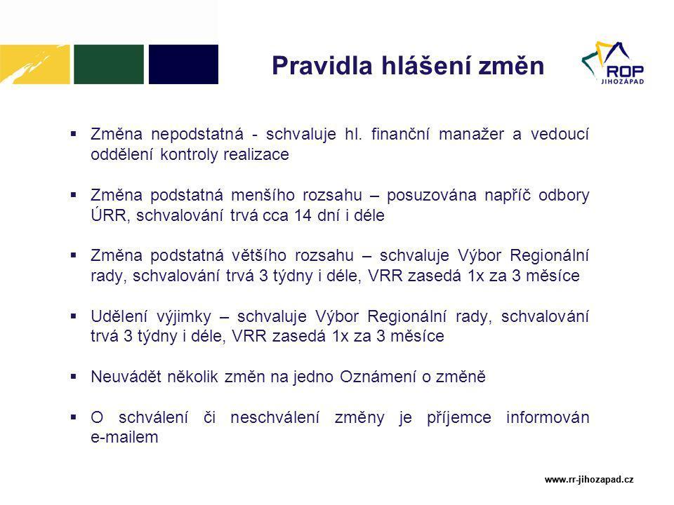 www.rr-jihozapad.cz www.rr-jihozapad.cz Pravidla hlášení změn  Změna nepodstatná - schvaluje hl.