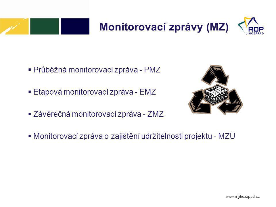 Monitorovací zprávy (MZ)  Průběžná monitorovací zpráva - PMZ  Etapová monitorovací zpráva - EMZ  Závěrečná monitorovací zpráva - ZMZ  Monitorovací zpráva o zajištění udržitelnosti projektu - MZU www.rr-jihozapad.cz