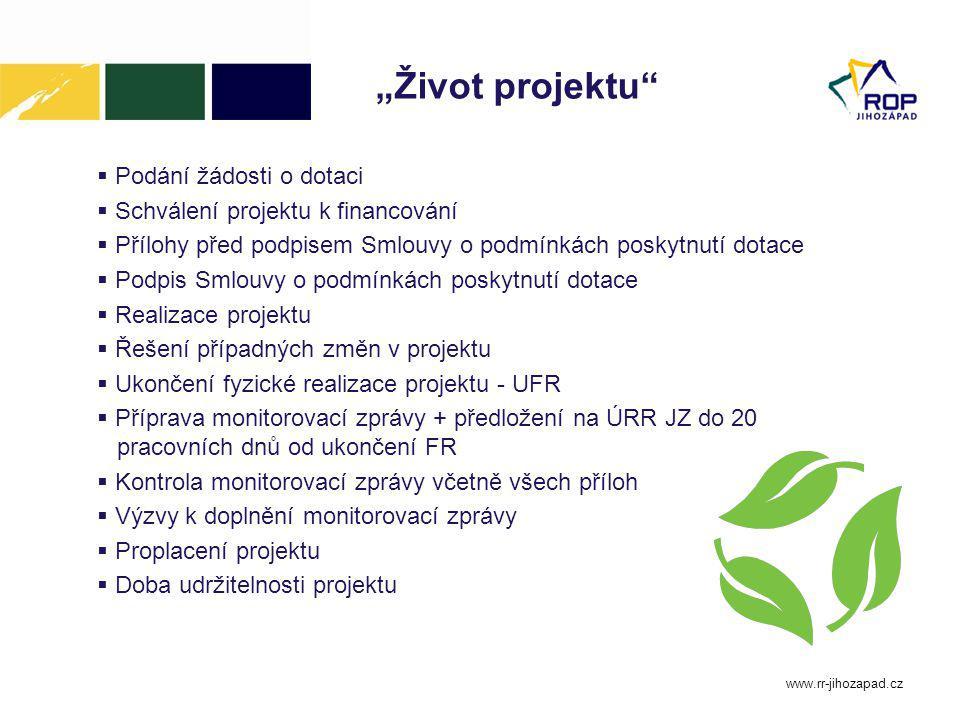 www.rr-jihozapad.cz Udržitelnost projektu  I v době udržitelnosti ( 5/3 roky) je příjemce vázán podmínkami poskytovatele dotace  Projekt je úspěšně ukončen nikoli proplacením poslední žádosti o platbu, ale úspěšným ukončením období udržitelnosti – tj.