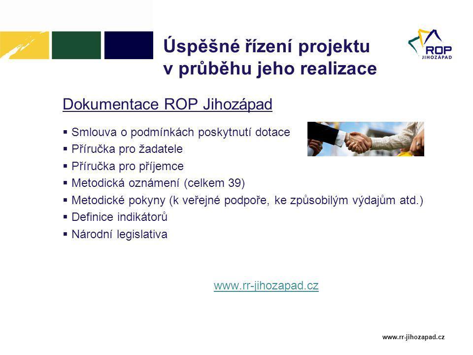 Změny před výběrovým řízením – dopracování PD  Součástí povinných příloh před podpisem Smlouvy o podmínkách poskytnutí dotace z ROP NUTS II Jihozápad je ověřená kopie projektové dokumentace ke stavebnímu povolení včetně podrobného položkového rozpočtu stavby.