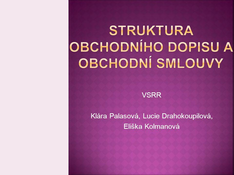 VSRR Klára Palasová, Lucie Drahokoupilová, Eliška Kolmanová