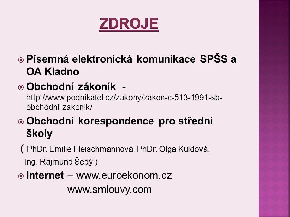  Písemná elektronická komunikace SPŠS a OA Kladno  Obchodní zákoník - http://www.podnikatel.cz/zakony/zakon-c-513-1991-sb- obchodni-zakonik/  Obcho