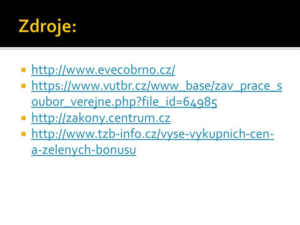  http://www.evecobrno.cz/ http://www.evecobrno.cz/  https://www.vutbr.cz/www_base/zav_prace_s oubor_verejne.php file_id=64985 https://www.vutbr.cz/www_base/zav_prace_s oubor_verejne.php file_id=64985  http://zakony.centrum.cz http://zakony.centrum.cz  http://www.tzb-info.cz/vyse-vykupnich-cen- a-zelenych-bonusu http://www.tzb-info.cz/vyse-vykupnich-cen- a-zelenych-bonusu