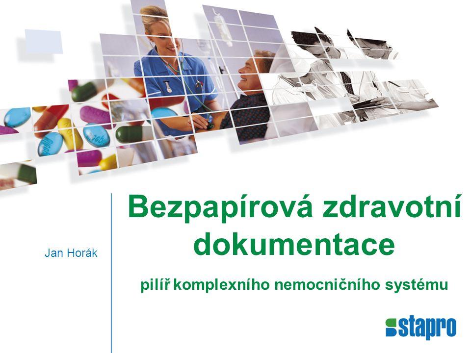 Bezpapírová zdravotní dokumentace pilíř komplexního nemocničního systému Jan Horák