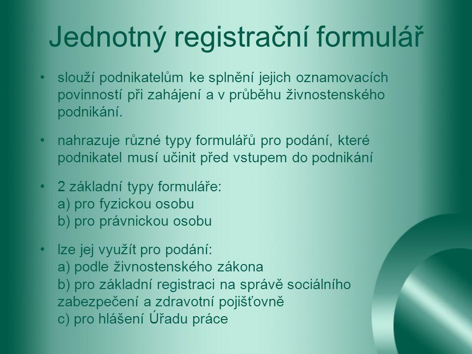 Jednotný registrační formulář slouží podnikatelům ke splnění jejich oznamovacích povinností při zahájení a v průběhu živnostenského podnikání.